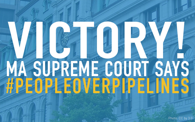 Graphic: Victory! MA Supreme Court Says #PeopleOverPipelines